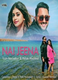 Nai Jeena (2019) Songs Lyrics
